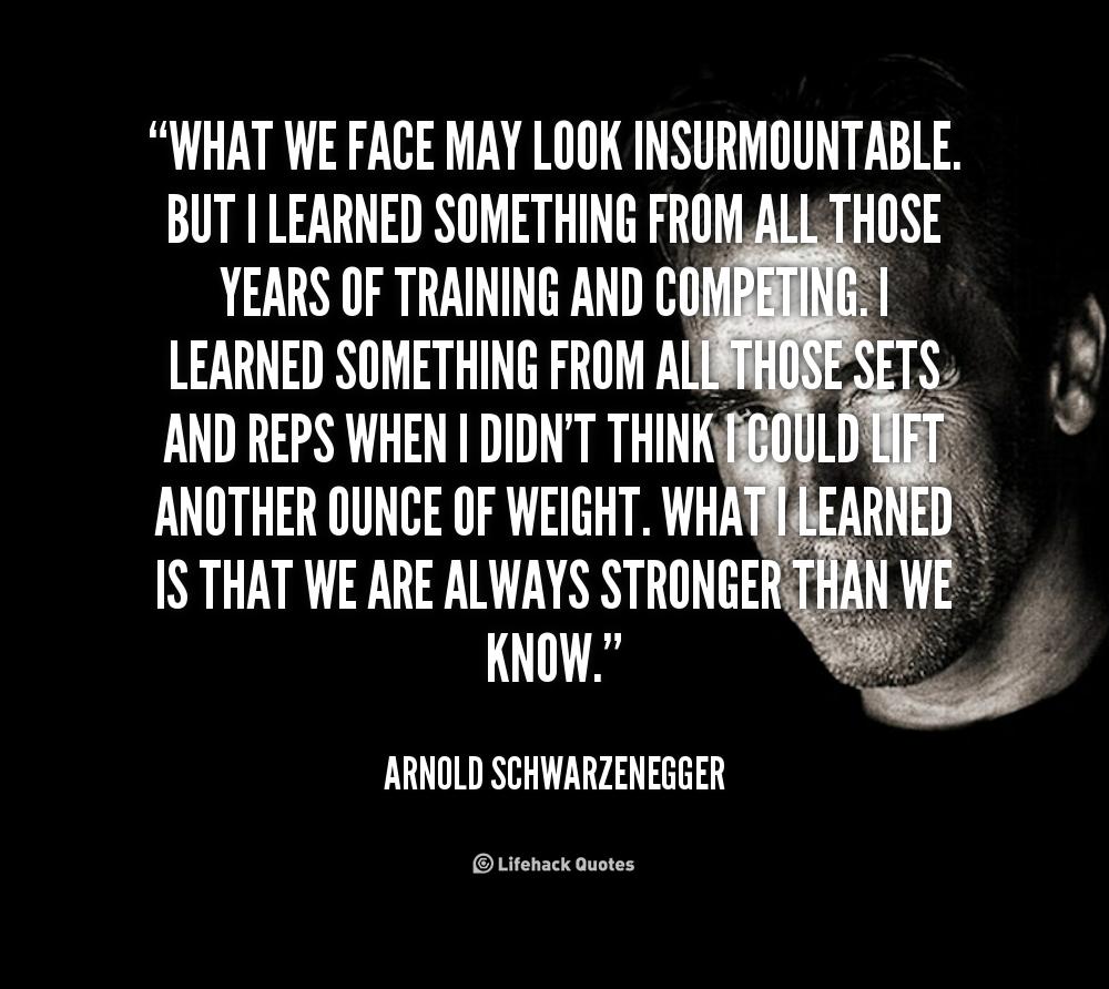 Arnold Schwarzenegger Strength Quotes. QuotesGram