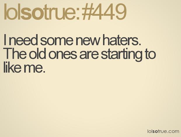 Insulting Lol So True Quotes Haters. QuotesGram