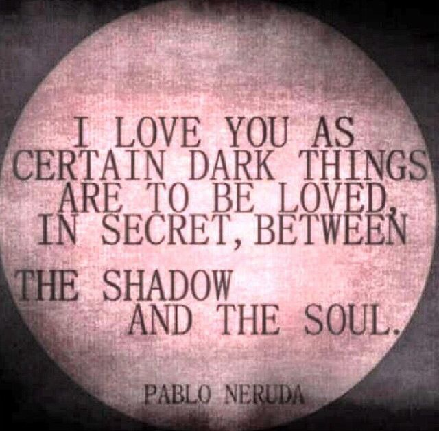 Love Quotes About Life: Love Poems Pablo Neruda Quotes. QuotesGram