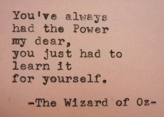 Image result for you've always had the power wizard of oz quotes