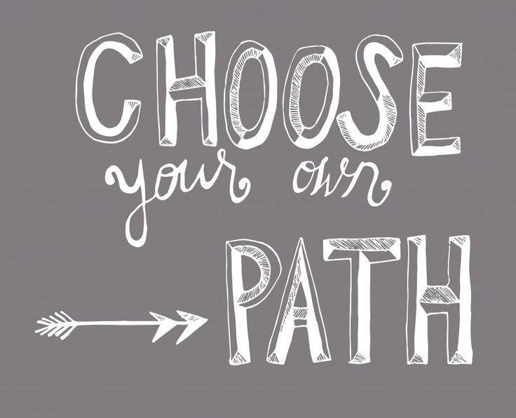 Quotes About Choosing Your Own Path. QuotesGram