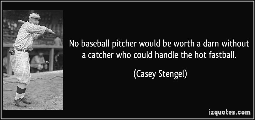 Pitcher Catcher Quotes Softball. QuotesGram