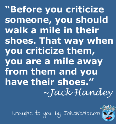 To Walk In Their Shoes Quote