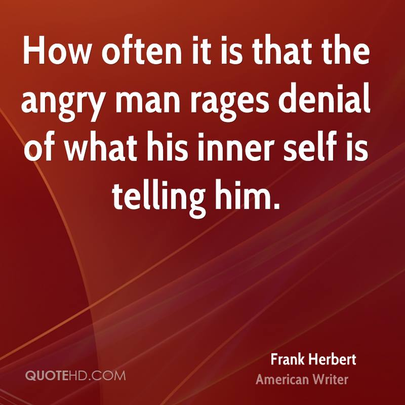 Quotes About Anger And Rage: Angry Man Quotes. QuotesGram