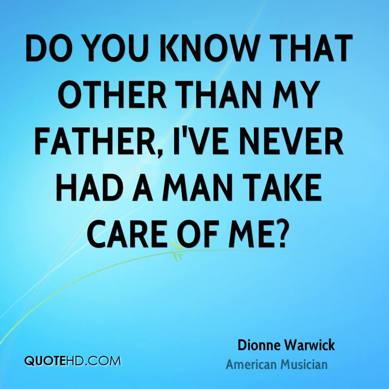 Father And Son Working Together Quotes: Dionne Warwick Quotes. QuotesGram