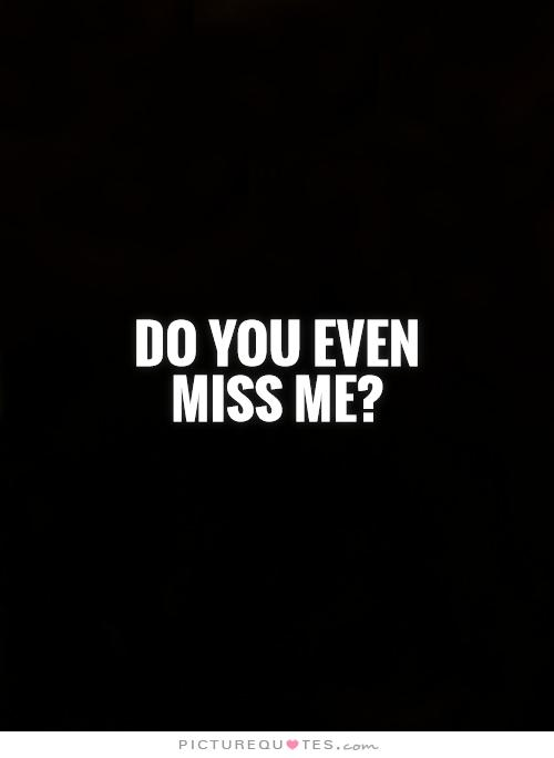 Me you quotes miss 80 Quotes