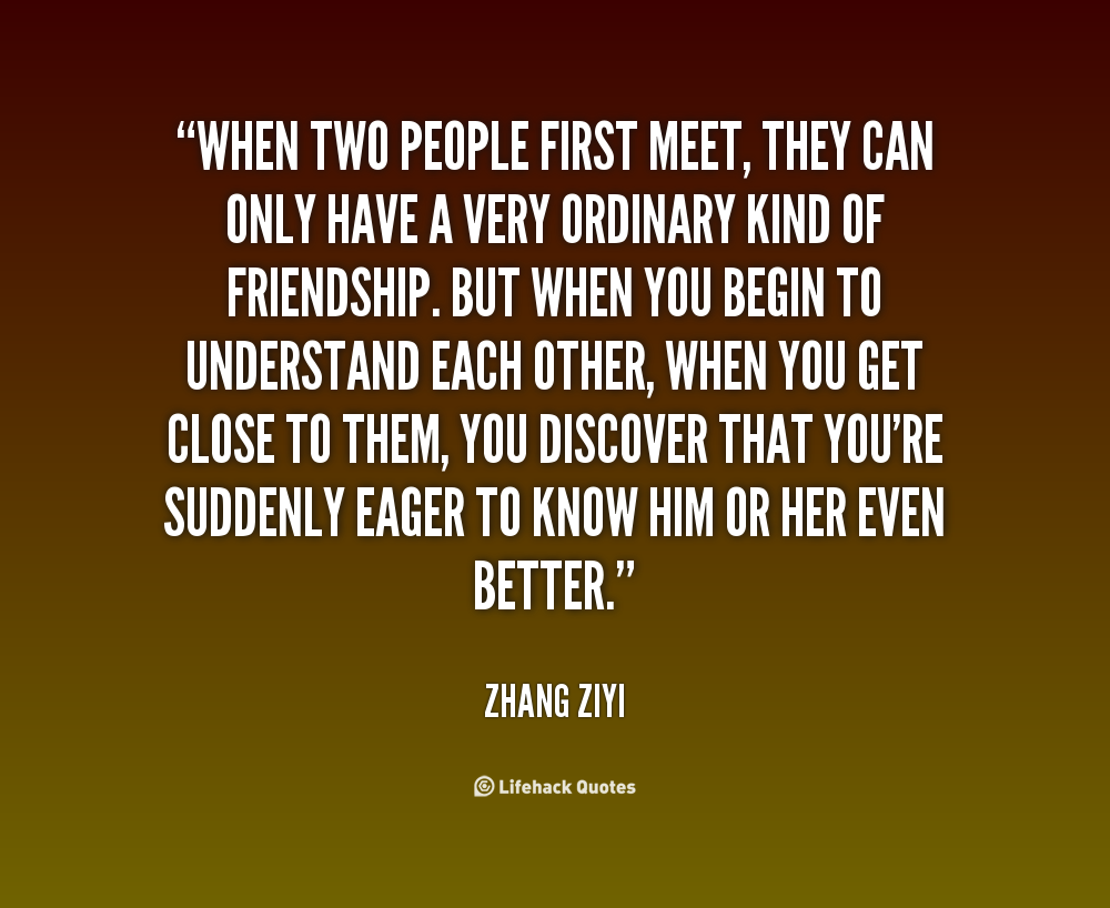 People Quotes About First Meeting. QuotesGram