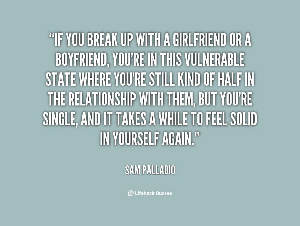 Friends Boyfriend Break Up Quotes. QuotesGram