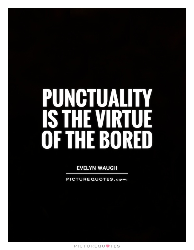 a virtue of punctuality Punctuality punctuality is the characteristics of being able to complete a required task or fulfill an obligation before or at a previously designated time.