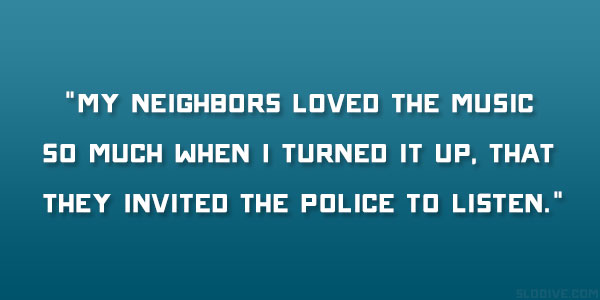 Funny Neighbor Quotes And Sayings. QuotesGram