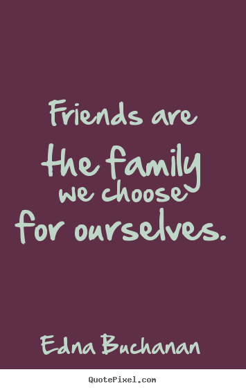 Quotes About Friends: We Are Family Quotes. QuotesGram