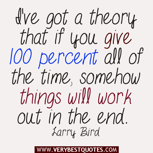 It Will All Work Out In The End Quotes: Percent Quotes. QuotesGram