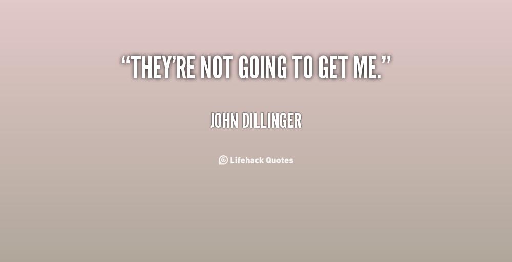 John Money Quotes Quotesgram: John Dillinger Quotes. QuotesGram