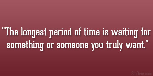 Waiting For The One You Love Quotes: Quotes About Waiting For Someone You Love. QuotesGram
