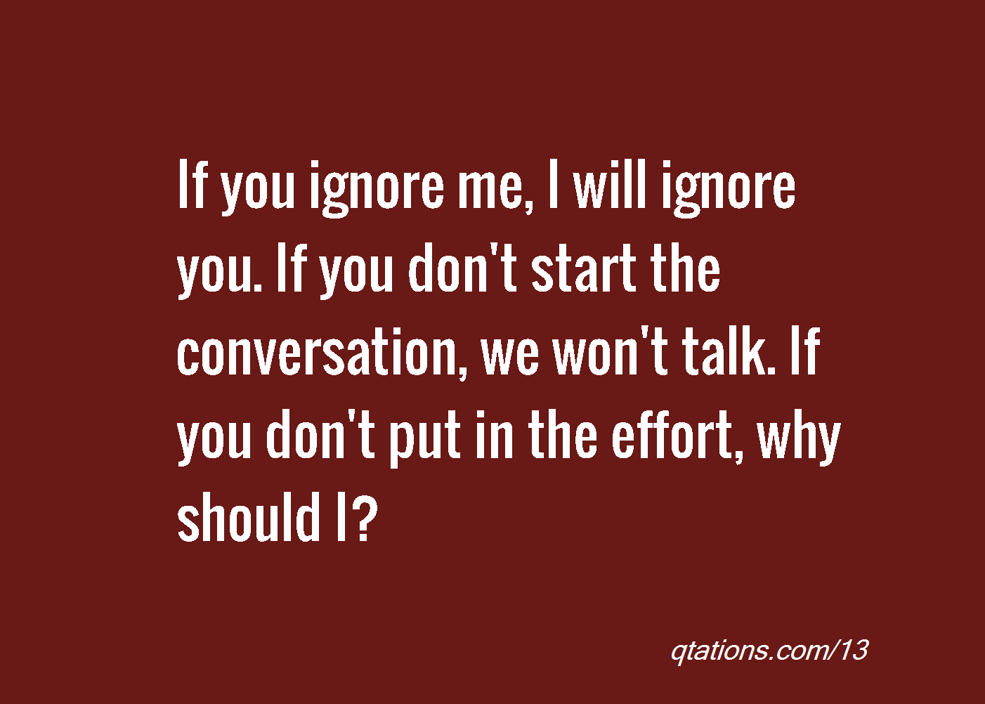 Why Are You Ignoring Me Quotes Quotesgram