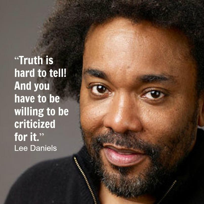 Lee Daniels Quotes. QuotesGram
