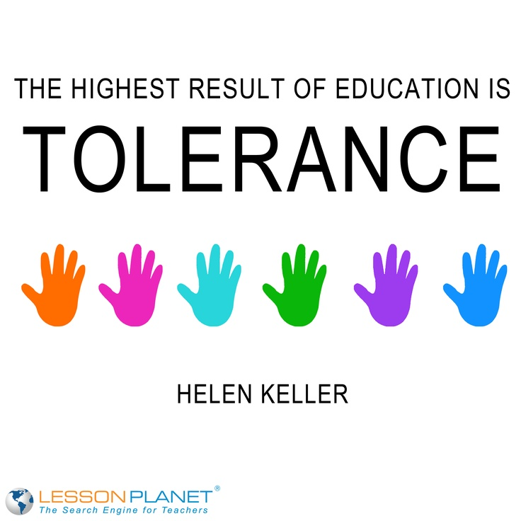 The Highest Result Of Education Is Tolerance Essay
