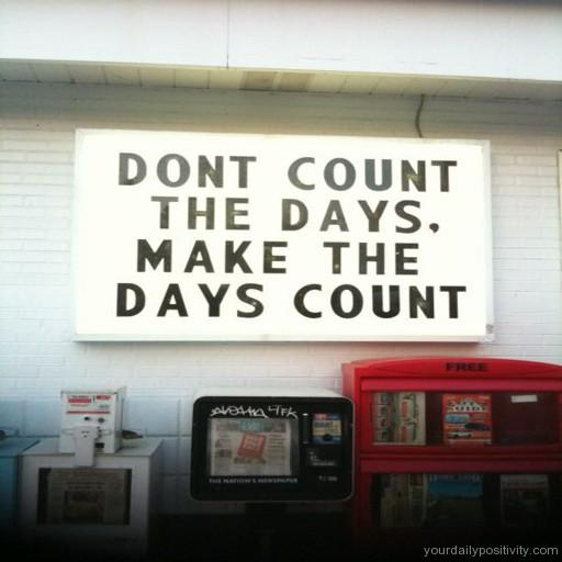 Make Your Day Count Quotes
