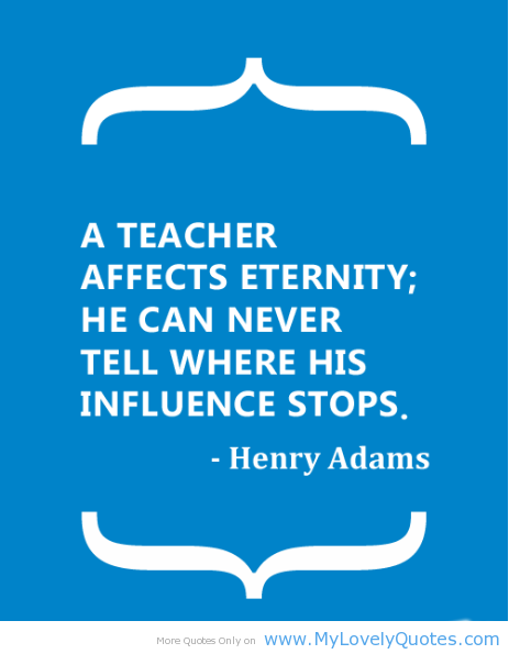 quotes about being a teacher quotesgram