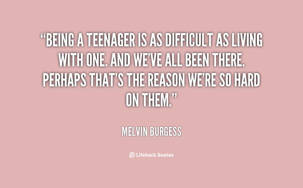 Difficult Teenager Quotes. QuotesGram
