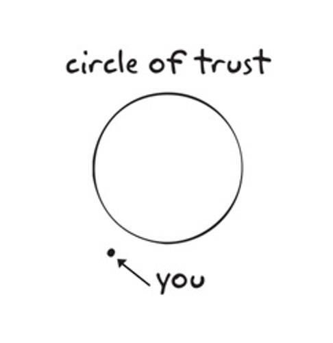 circle of trust quotes quotesgram