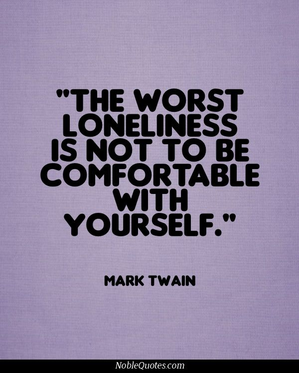 Inspirational Quotes On Loneliness: Mark Twain Quotes On Loneliness. QuotesGram