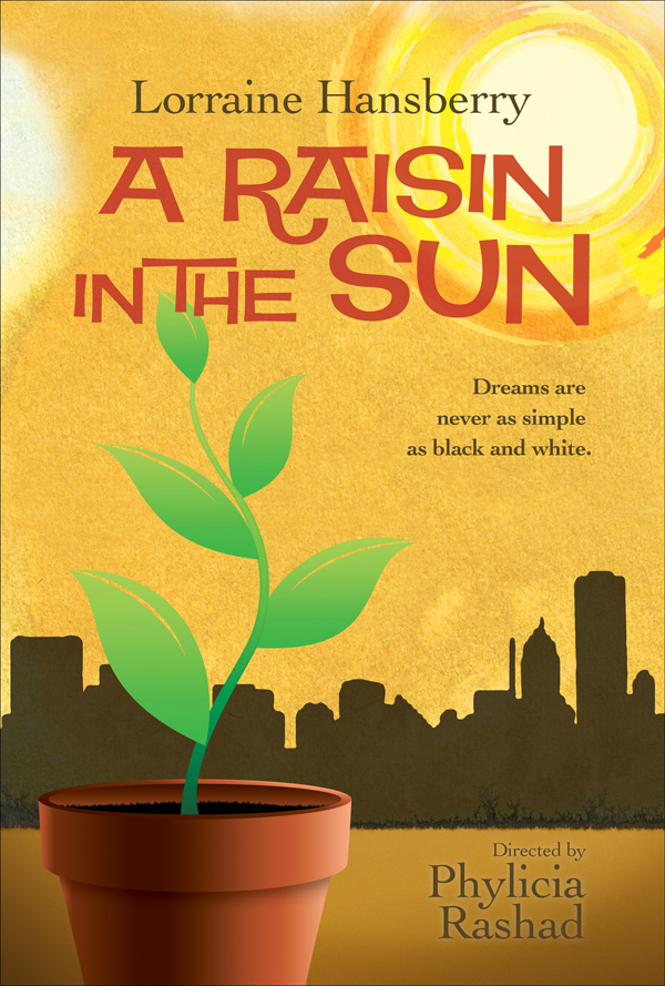 the life of hansberry and her play a raisin in the sun Lorraine hansberry was best known for her play a raisin in the sun, which was the first on broadway written by an african-american woman.