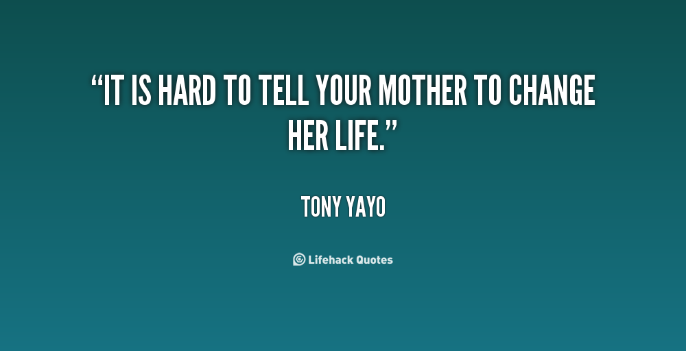Quotes To Tell Your Mom. QuotesGram