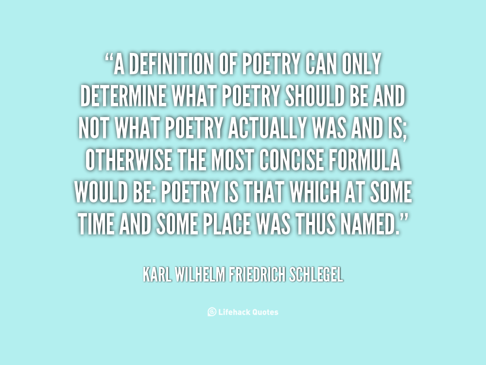 """the definition of poetry Other poets have attempted to interpret """"what is deeply felt and is essentially  unsayable"""" here are a few brief definitions of poetry by famous."""