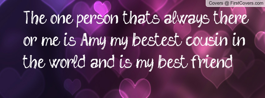 I Love You Quotes: Best Friend Cousin Quotes. QuotesGram