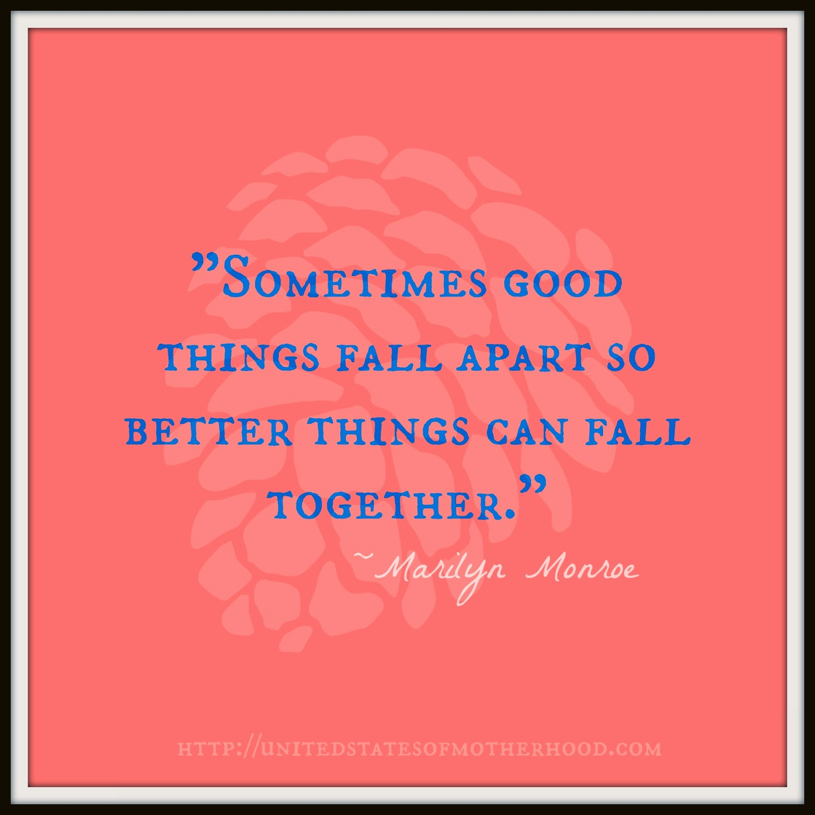 Sometimes Things Have To Fall Apart Quote: Bad Things Fall Apart Quotes. QuotesGram