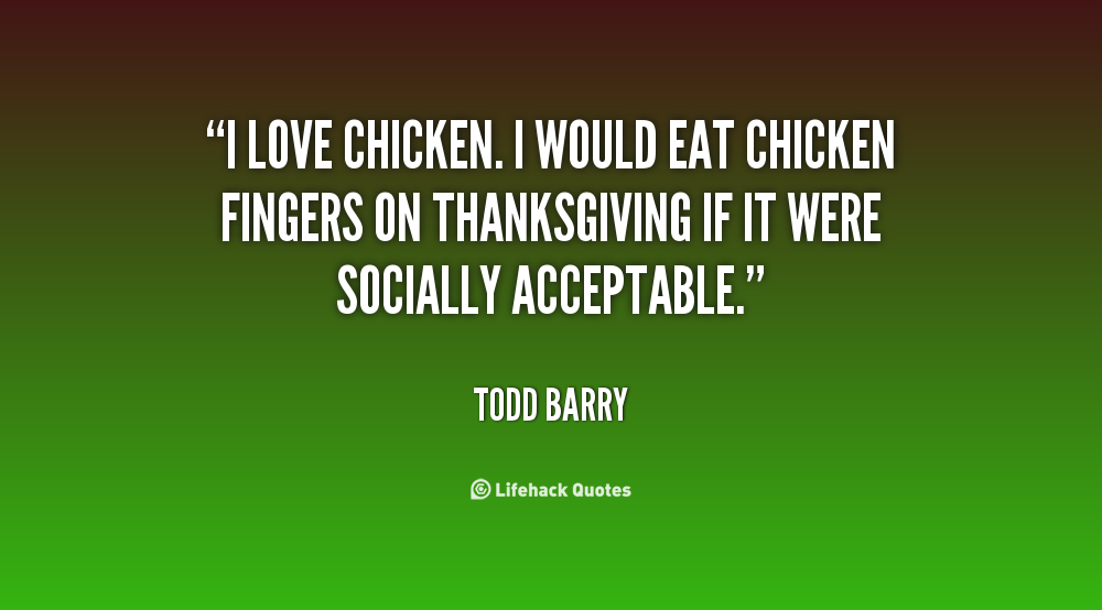 Fried Chicken Quotes Quotesgram