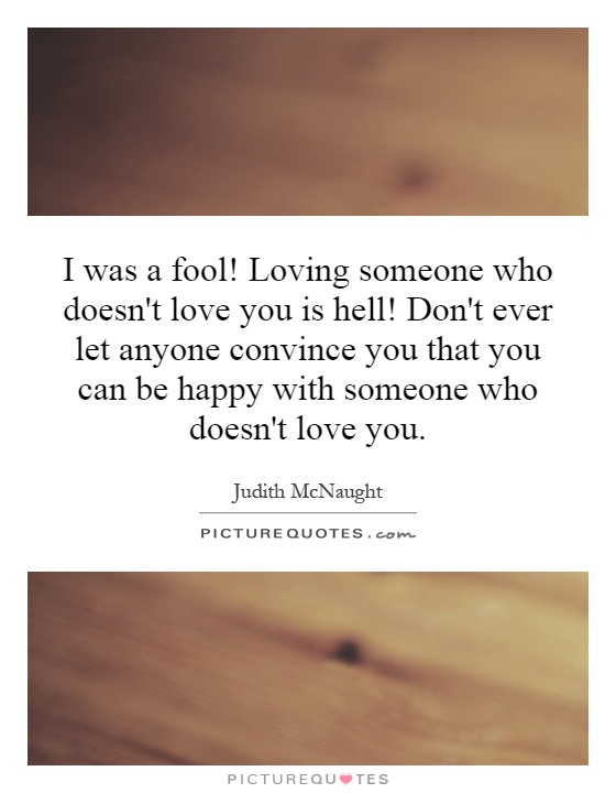 Quotes About Love You : Loving Someone Who Doesnt Love You Quotes. QuotesGram