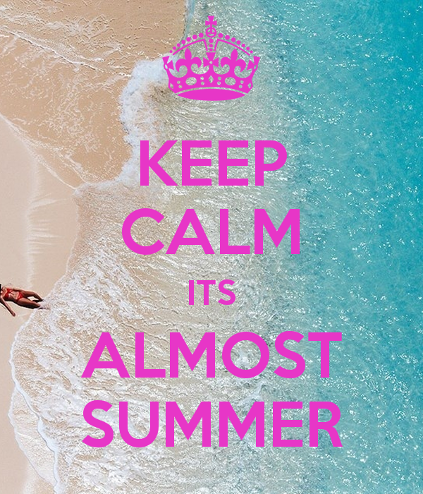 Its Almost Summer Quotes Quotesgram