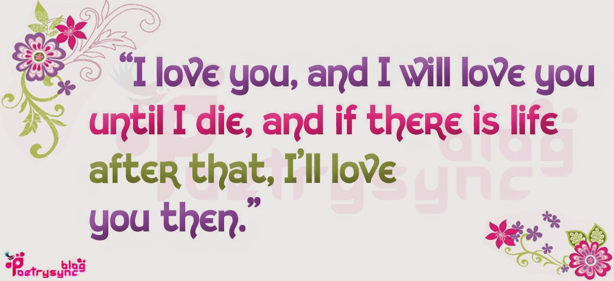 I Love You Quotes Video : 727620592-Love-Quotes-I-love-you-and-I-will-love-you-By-Poetrysync.jpg
