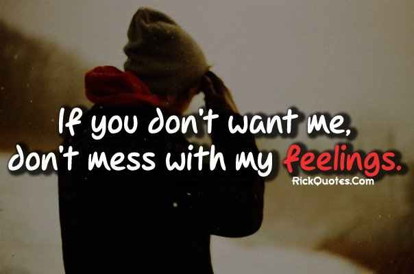 Stop Playing With My Feelings Quotes. QuotesGram