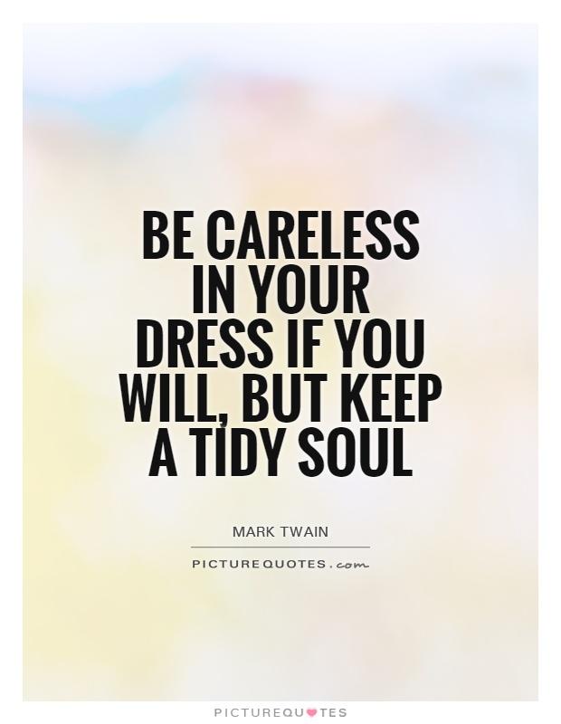 Carelessness Quotes Fu...