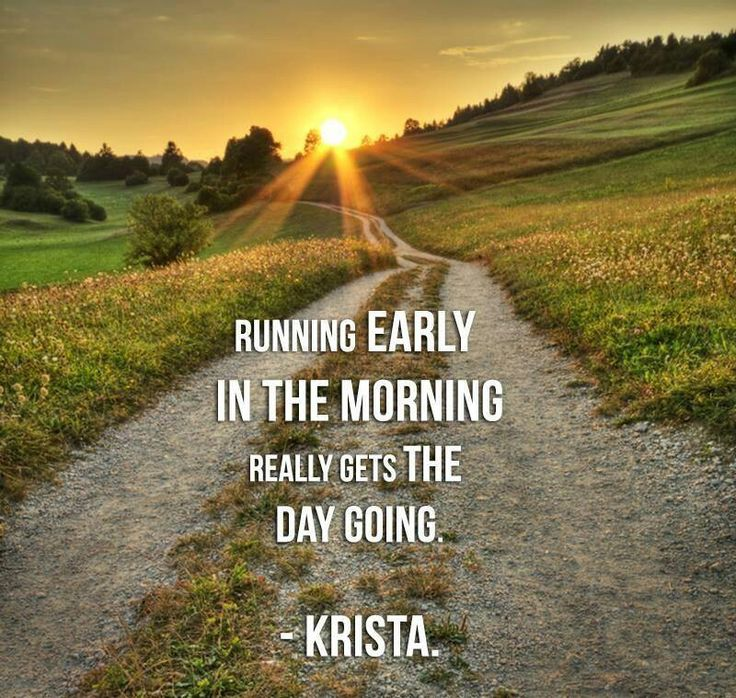 Early Morning Quotes: Early Morning Run Quotes. QuotesGram