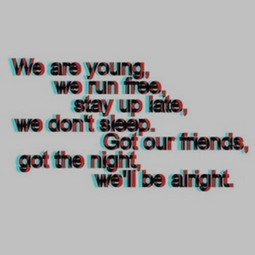 Young Wild And Free Quotes Tumblr: From Song Lyrics Quotes For Teens. QuotesGram