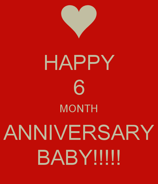 Funny One Month Anniversary Quotes: Happy 6 Months Baby Quotes. QuotesGram