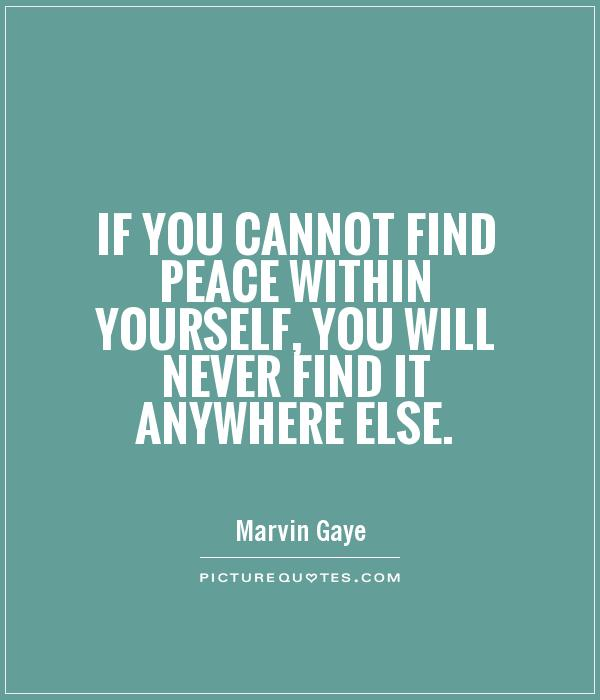 Internal Conflict Quotes >> Quotes About Peace Within. QuotesGram