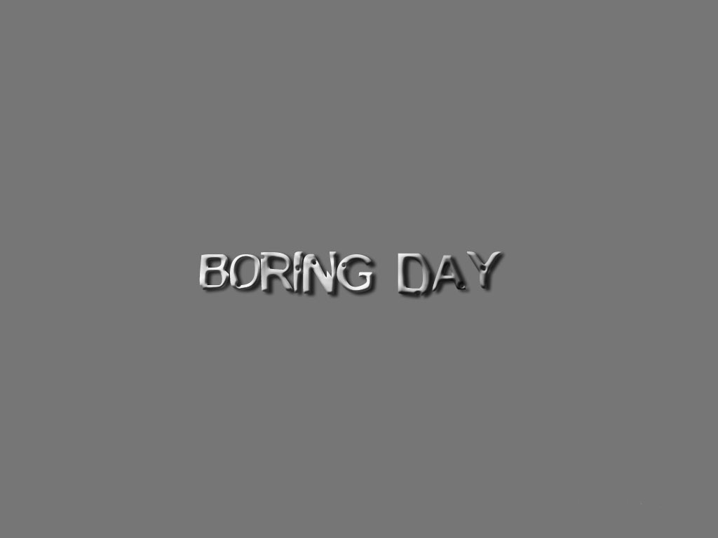 a boring day Boring people always do the same thing bill murray in groundhog day andy  warwick complains of friends who go to the pub every weekend.
