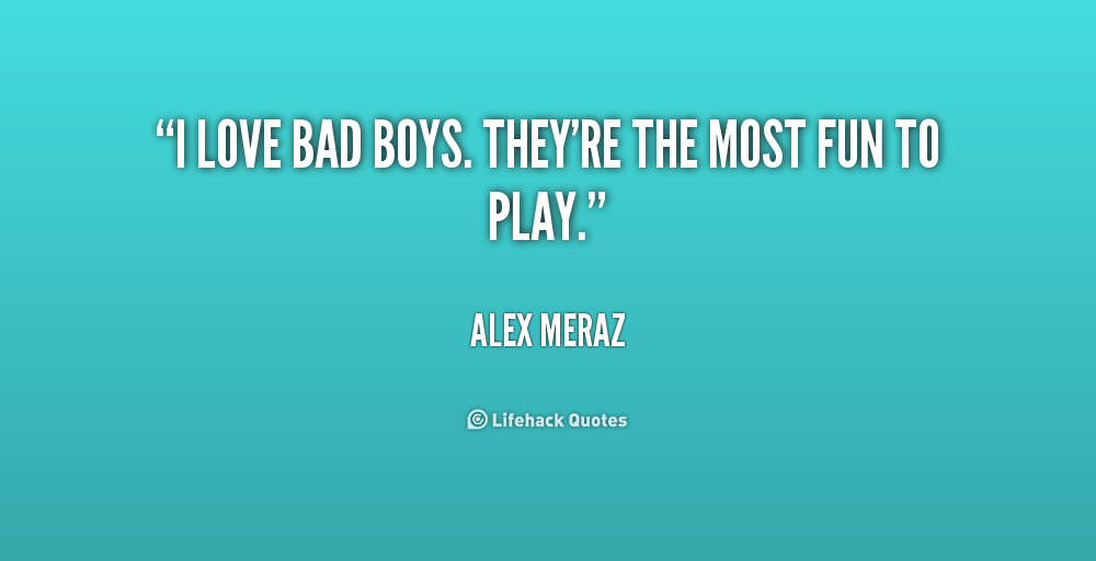 Bad-Boy Quotes. QuotesGram  I Love Myself Quotes For Boys
