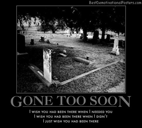 Quote For The Dead: Gone Too Soon Death Quotes. QuotesGram