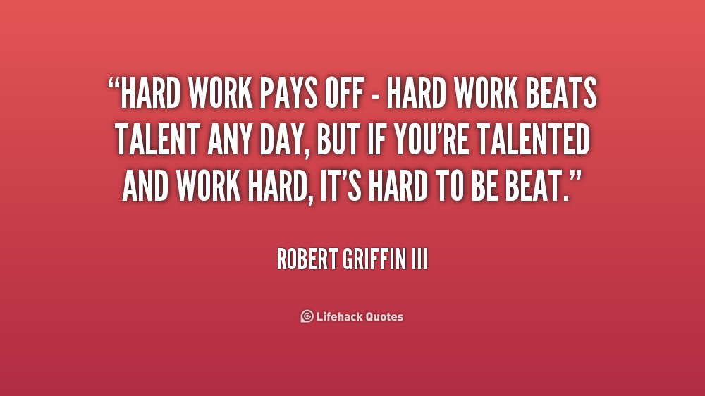 Best Quotes About Hard Work Paying Off. QuotesGram
