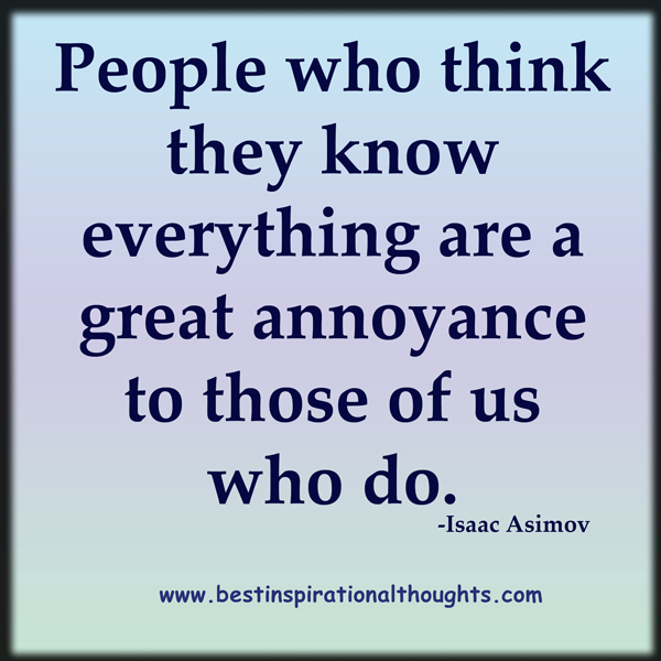 People Who Think They Know Everything Quotes Quotesgram