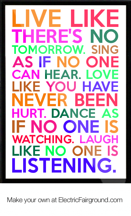 Live Like There S No Tomorrow Quotes Quotesgram