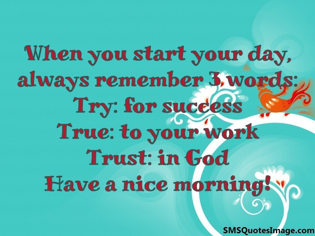 As You Start Your Day Quotes Quotesgram