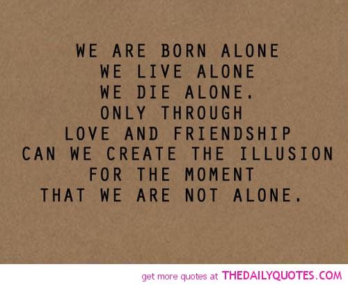 I Was Born Alone Quotes. QuotesGram