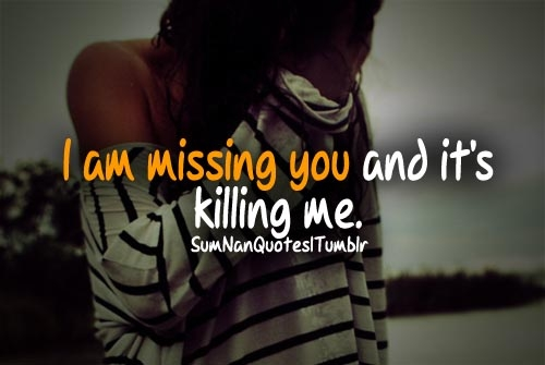 You quotes killing missing is me 55 I